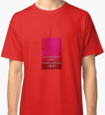 unconditional love Classic T-Shirt