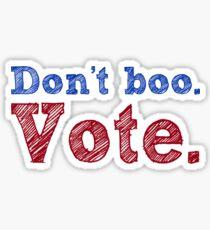 Don't boo. Vote.  Sticker