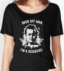 Back off man, I'm a scientist! Women's Relaxed Fit T-Shirt