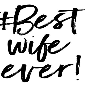 #Best wife ever! by raddude