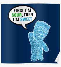 First I'm Sour, Then I'm Sweet Quote Poster