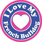 I LOVE MY FRENCH BULLDOG DOG HEART I LOVE MY DOG PET PETS PUPPY STICKER STICKERS DECAL DECALS by MyHandmadeSigns