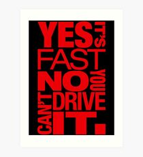 Yes it's fast No you can't drive it (1) Art Print