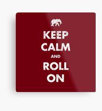 Keep Calm and Roll On - Dark Metal Print