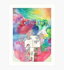 Walk the Moon  Art Print