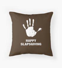 Happy Slapsgiving Dekokissen