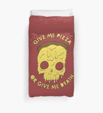 Give me pizza or give me death. Duvet Cover
