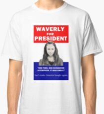 Waverly For President Classic T-Shirt