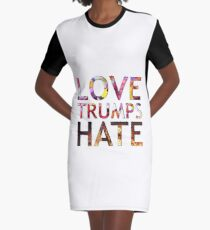 Love Trumps Hate 2016 Graphic T-Shirt Dress