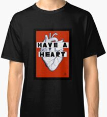 Have a heart Classic T-Shirt