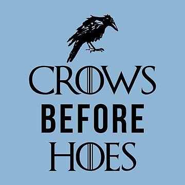 Crows Before Hoes in White by theillustrators