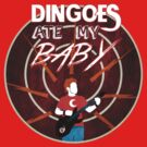 Buffy: Dingoes ate my baby by Bloodysender