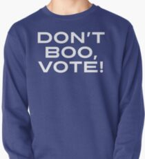 Don't Boo, Vote!  Pullover Sweatshirt