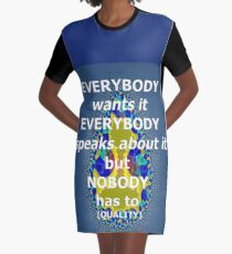 everybody wants it everybody speaks about it Graphic T-Shirt Dress