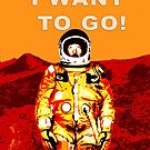 I Want To Go To Mars Space Art by Jim Plaxco