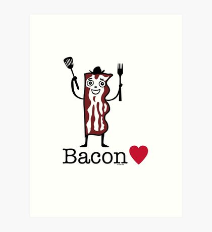 I love bacon Art Print