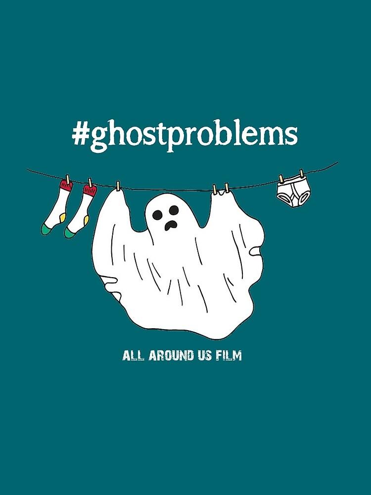 #ghostproblems by ALLAROUNDUS