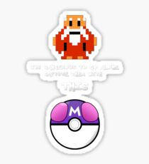 Its Dangerous to go alone, catch them with this!  Sticker