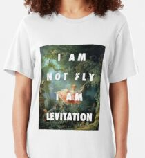 I AM NOT FLY, I AM LEVITATION Slim Fit T-Shirt