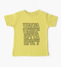 Wanna Whole Lotta Love Baby Tee