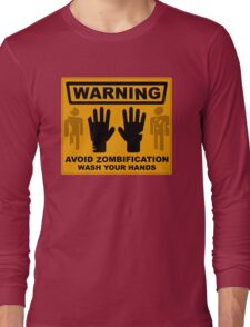 Avoid Zombification - Wash Your Hands Long Sleeve T-Shirt