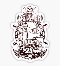 A Smooth Sea Never Makes A Skilled Sailor Sticker