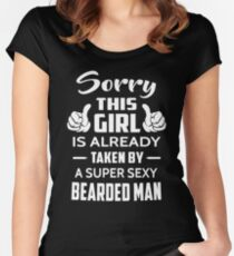 Sorry This Girl Is Already Taken By A Super Sexy Bearded Man Women's Fitted Scoop T-Shirt