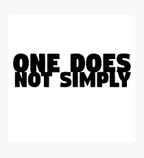 One Does Not Simply Boromir Quote Meme Funny Random Photographic Print