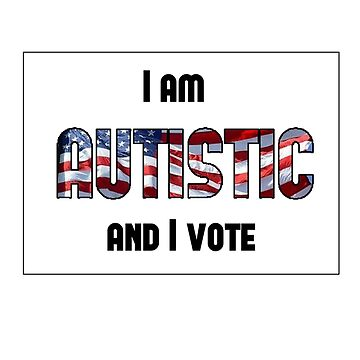 Autistic and Vote - USA - sticker by sparrowrose