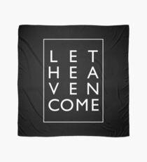 Let Heaven Come - White Scarf