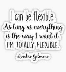 Gilmore Girls - I can be flexible Sticker