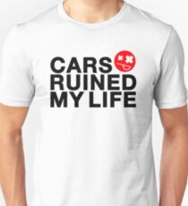 Cars ruined my life (2) T-Shirt