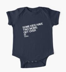 Some Kids Have Two Moms. Get Over It. One Piece - Short Sleeve