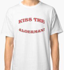 Kiss the Alderman! Classic T-Shirt