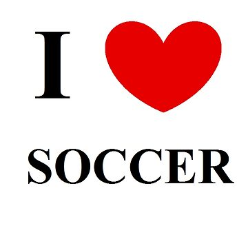 I love soccer! by mysports