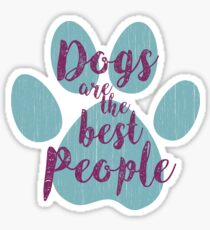 Dogs are the Best People, Teal Paw Sticker