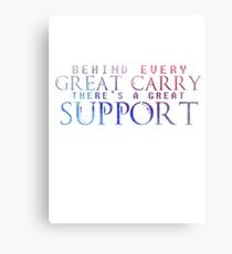 Great Support Canvas Print