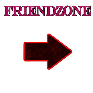 I'm with Friendzone by DylanSakiri