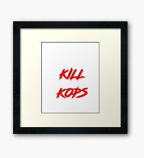 Kill Kops (red) Framed Print