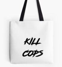 Kill Cops Tote Bag