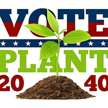 It's 2040. Our President is a Plant! by AliceCorsairs