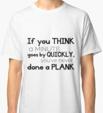 One Minute Plank Classic T-Shirt