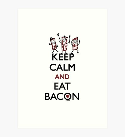 Keep Calm and Eat Bacon Art Print