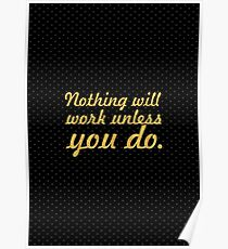 """Nothing will work... """"Maya Angelou"""" Inspirational Quote Poster"""