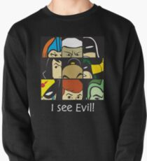 I see Evil! Pullover