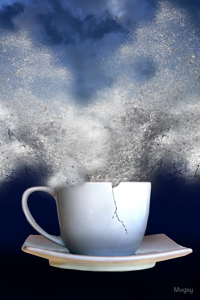 Quot Storm In A Teacup Quot By Mugsy Redbubble