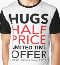 Hugs Half Price Limited Time Offer Graphic T-Shirt
