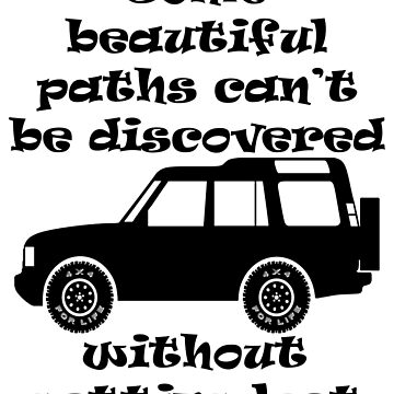 Discovery - Beautiful Paths by 4x4Life