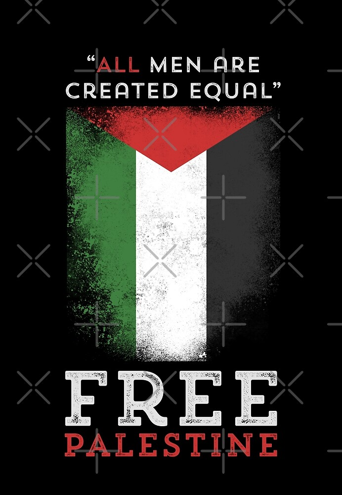 """""""All men are created equal"""" - Free Palestine by depresident"""