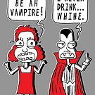I Never Drink Whine by jarhumor